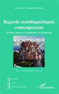 Gilles Forlot et Fanny Martin - Regards sociolinguistiques contemporains - Terrains, espaces et complexités de la recherche.