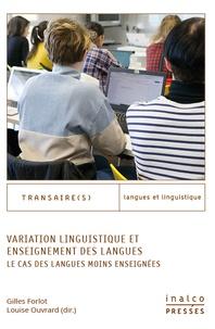 Gilles Forlot et Louise Ouvrard - Variation linguistique et enseignement des langues - Le cas des langues moins enseignées.