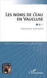 Gilles Fossat - Les noms de l'eau en Vaucluse - Toponymie et homonymie.