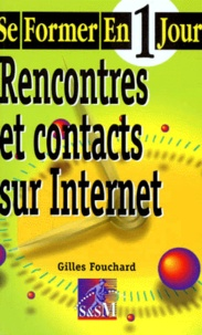 Gilles Fouchard - Rencontres et contacts sur Internet.