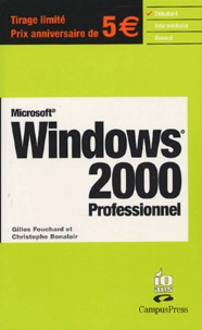 Gilles Fouchard et Christophe Bonalair - Windows 2000 Professionnel.