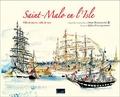 Gilles Foucqueron - Saint-Malo en l'Isle - Ville de pierres, ville de mer.