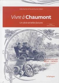 Gilles Fourtier et Pascale Fourtier-Debert - Vivre à Chaumont - Un siècle de belles factures.