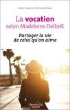 Gilles François et Bernard Pitaud - La vocation selon Madeleine Delbrêl - Partager la vie de celui qu'on aime.