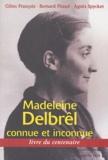 Gilles François et Bernard Pitaud - Madeleine Delbrêl connue et inconnue - Livre du centenaire.