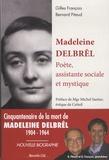 Gilles François et Bernard Pitaud - Madeleine Delbrêl - Poète, assistante sociale et mystique.