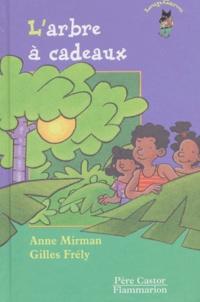 Gilles Frély et Anne Mirman - L'arbre à cadeaux.