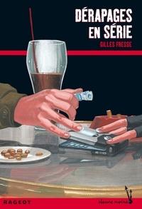Gilles Fresse - Dérapages en série.