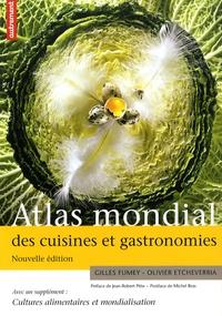 Gilles Fumey et Olivier Etcheverria - Atlas mondial des cuisines et gastronomies - Supplément Cultures alimentaires et mondialisation.