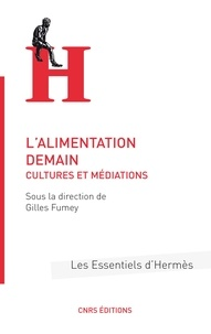 Gilles Fumey - L'alimentation demain - Cultures et médiations.