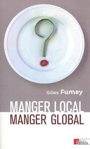 Gilles Fumey - Manger local, manger global.