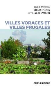 Gilles Fumey et Thierry Paquot - Villes voraces et Villes frugales - Agriculture urbaine et autonomie alimentaire.