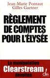 Gilles Gaetner et Jean-Marie Pontaut - Réglement de comptes pour l'Elysée - La manipulation Clearstream dévoilée.