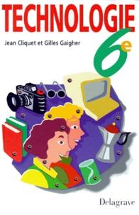 Gilles Gaigher et Jean Cliquet - Technologie, 6e.