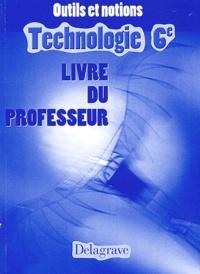 Technologie 6ème Outils et notions. Livre du professeur.pdf