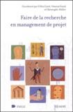 Gilles Garel et Vincent Giard - Faire de la recherche en management de projet.