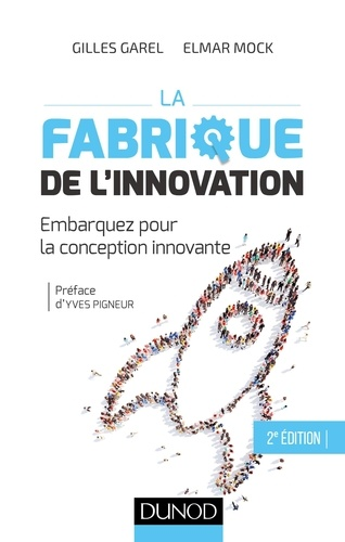 La fabrique de l'innovation. Embarquez pour la conception innovante 2e édition