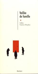 Gilles Gaston-Dreyfus - Veillée de famille.