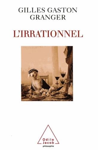 Gilles-Gaston Granger - Irrationnel (L').