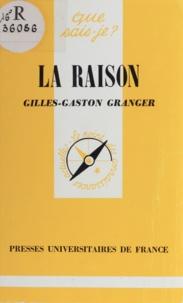 Gilles-Gaston Granger - La raison.