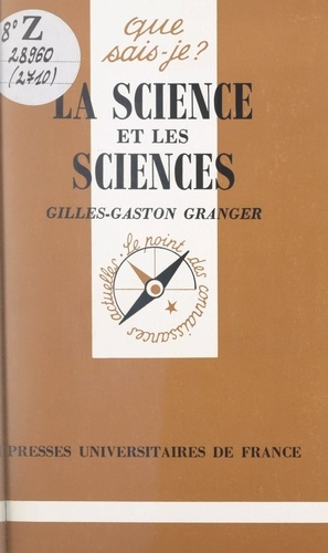 Gilles-Gaston Granger - La science et les sciences.