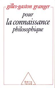 Gilles-Gaston Granger - Pour la connaissance philosophique.