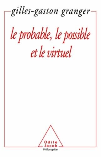 Gilles-Gaston Granger - Probable, le Possible et le Virtuel (Le).