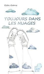 Gilles Gatoux - Toujours dans les nuages.