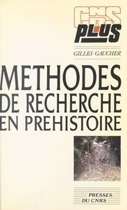 Gilles Gaucher - Méthodes de recherche en préhistoire.