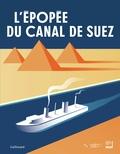 Gilles Gauthier et Claude Mollard - L'épopée du canal de Suez.