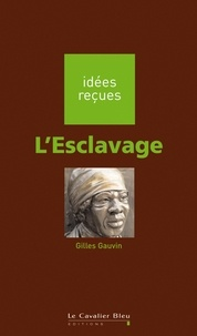 Gilles Gauvin - L'Esclavage.