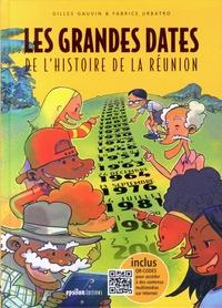 Gilles Gauvin et Fabrice Urbatro - Les grandes dates de l'histoire de La Réunion.