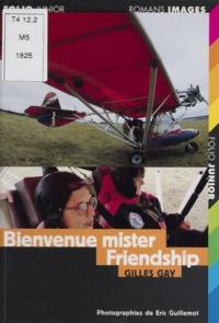 Gilles Gay - Bienvenue mister Friendship.