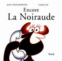 Gilles Gay et Jean-Louis Fournier - Encore La Noiraude.