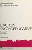 Gilles Gendreau - L'Action psychoéducative - Pour qui ? Pour quoi ?.