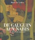 Gilles Genty et Frédéric Bigo - De Gauguin aux Nabis - Le droit de tout oser.