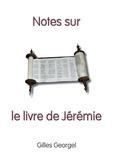 Gilles Georgel - Notes sur le livre de Jérémie.