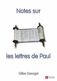 Gilles Georgel - Notes sur les lettres de Paul.