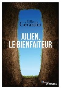Gilles Gérardin - Julien, le bienfaiteur.