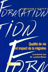 Gilles Géraud et Michel Lanteri-Minet - Qualité de vie et impact de la migraine.