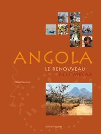 Gilles Germain - Angola, le renouveau, recomeçar.