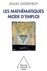 Gilles Godefroy - Les mathématiques, mode emploi.