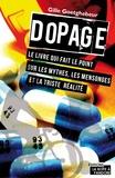 Gilles Goetghebuer - Dopage - Le livre qui fait le point sur les mythes, les mensonges et sur ce scandale permanent.