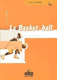 Gilles Goetghebuer et Olivier Beaufays - Le basket-ball.