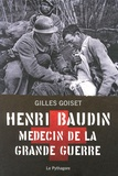 Gilles Goiset - Henri Baudin, médecin de la Grande Guerre.