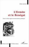 Gilles Gontier - L'Ermite et le Renégat - Essai sur deux types de renonciations poétiques.
