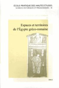 Gilles Gorre et Perrine Kossmann - Espaces et territoires de l'Egypte gréco-romaine.