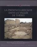 Gilles Gorre et Antigone Marangou - La présence grecque dans la vallée de Thèbes.