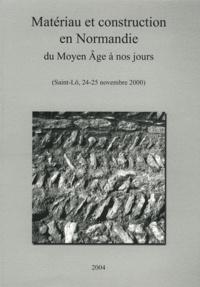 Gilles Gosset et Janjac Leroy - Matériau et construction en Normandie du Moyen Age à nos jours.