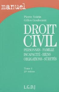 Gilles Goubeaux et Pierre Voirin - Droit civil - Tome 1, Personnes, famille, incapacité, biens, obligations, sûretés.